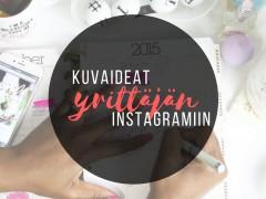 Mitä julkaisisin Instagramiin – Kuvaideoita yrittäjälle